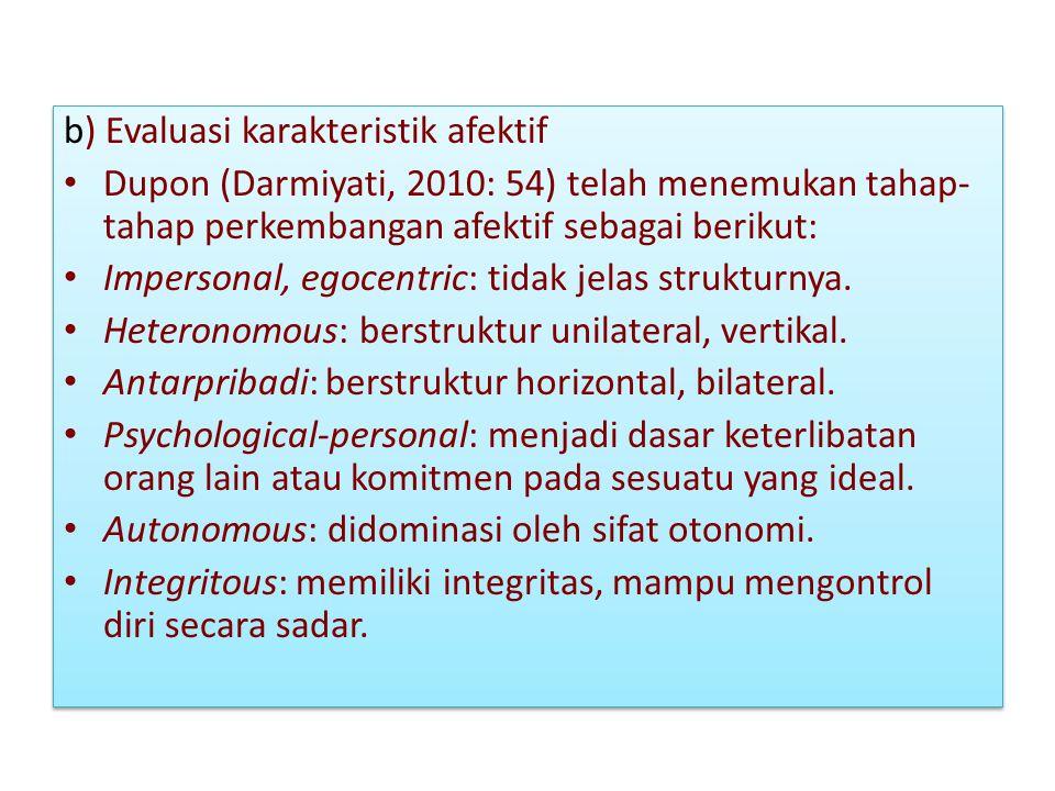 b) Evaluasi karakteristik afektif