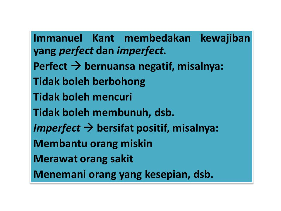 Immanuel Kant membedakan kewajiban yang perfect dan imperfect.