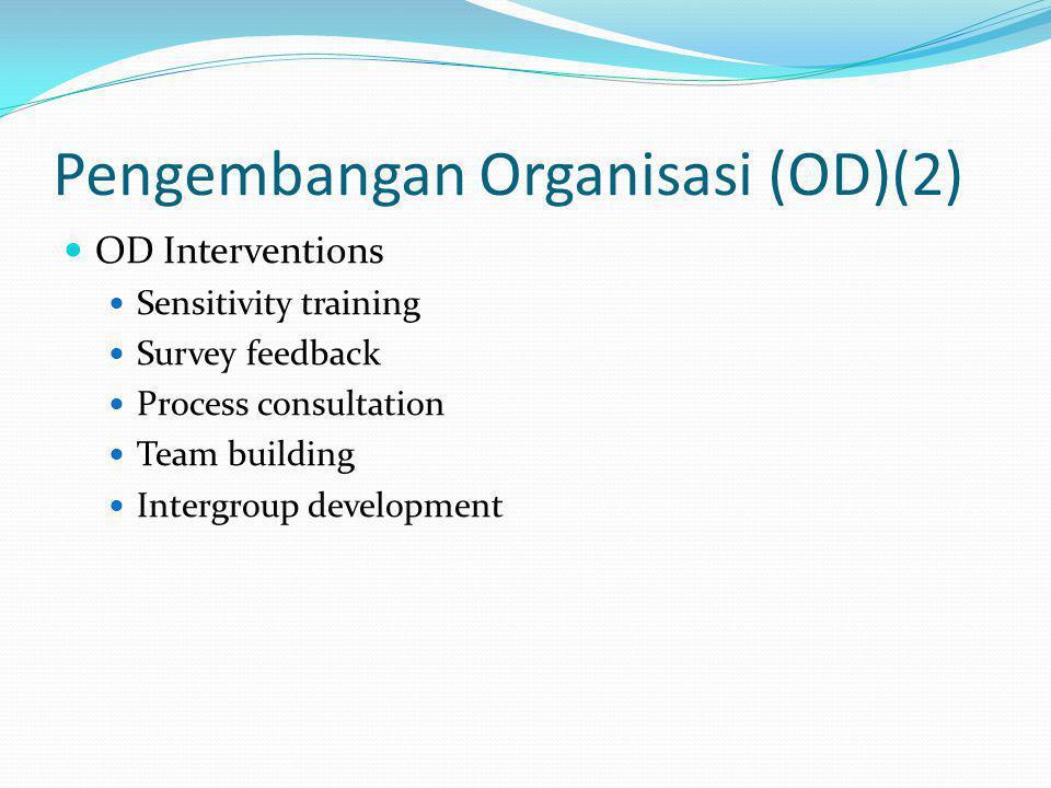 Pengembangan Organisasi (OD)(2)