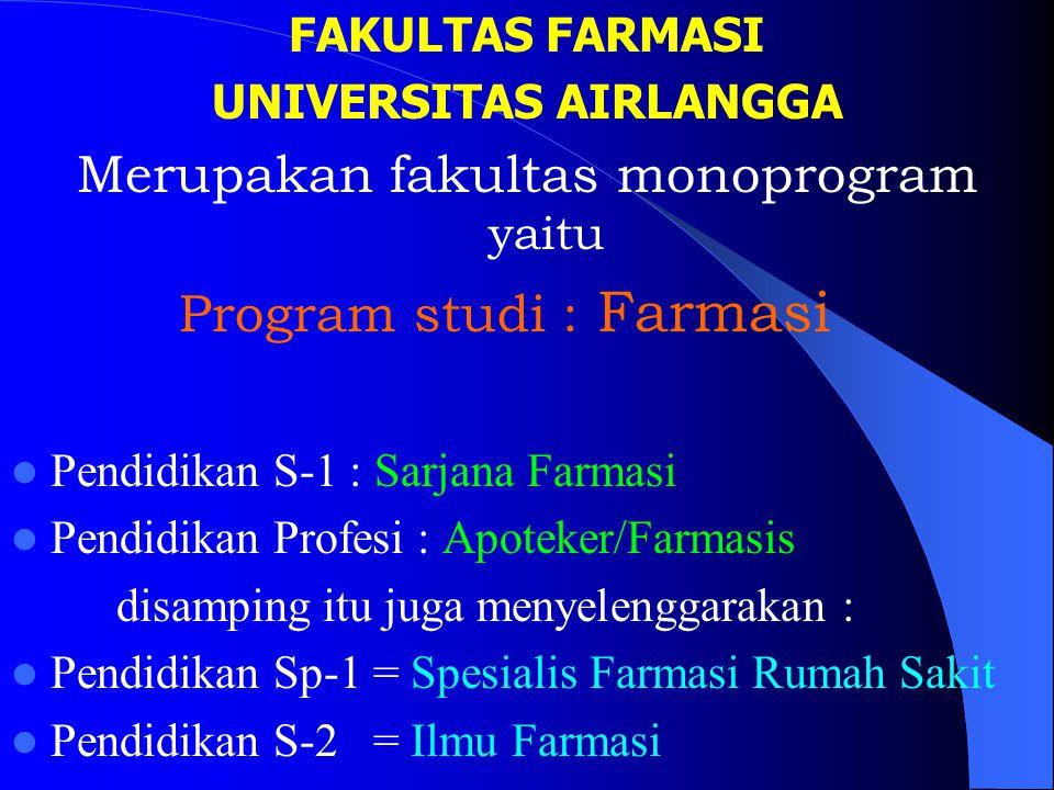Merupakan fakultas monoprogram yaitu Program studi : Farmasi