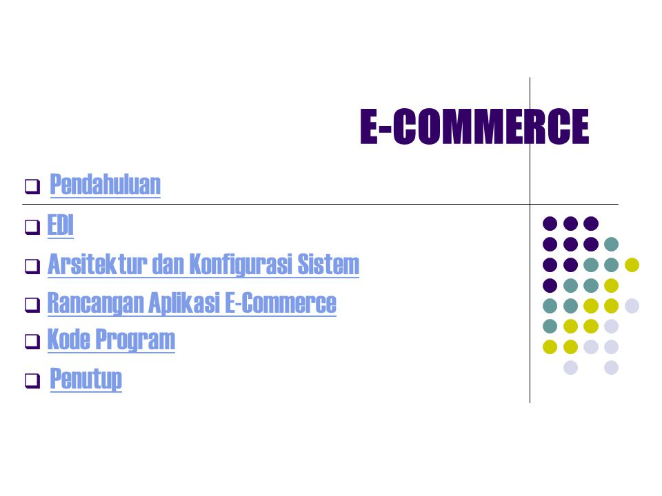 E-COMMERCE Pendahuluan EDI Arsitektur dan Konfigurasi Sistem