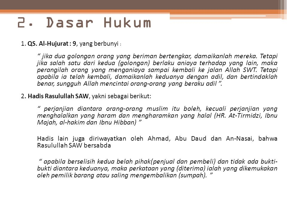 2. Dasar Hukum 1. QS. Al-Hujurat : 9, yang berbunyi :
