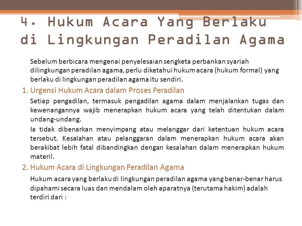 4. Hukum Acara Yang Berlaku di Lingkungan Peradilan Agama