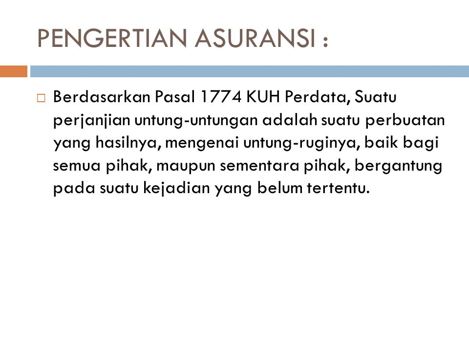 PENGERTIAN ASURANSI :