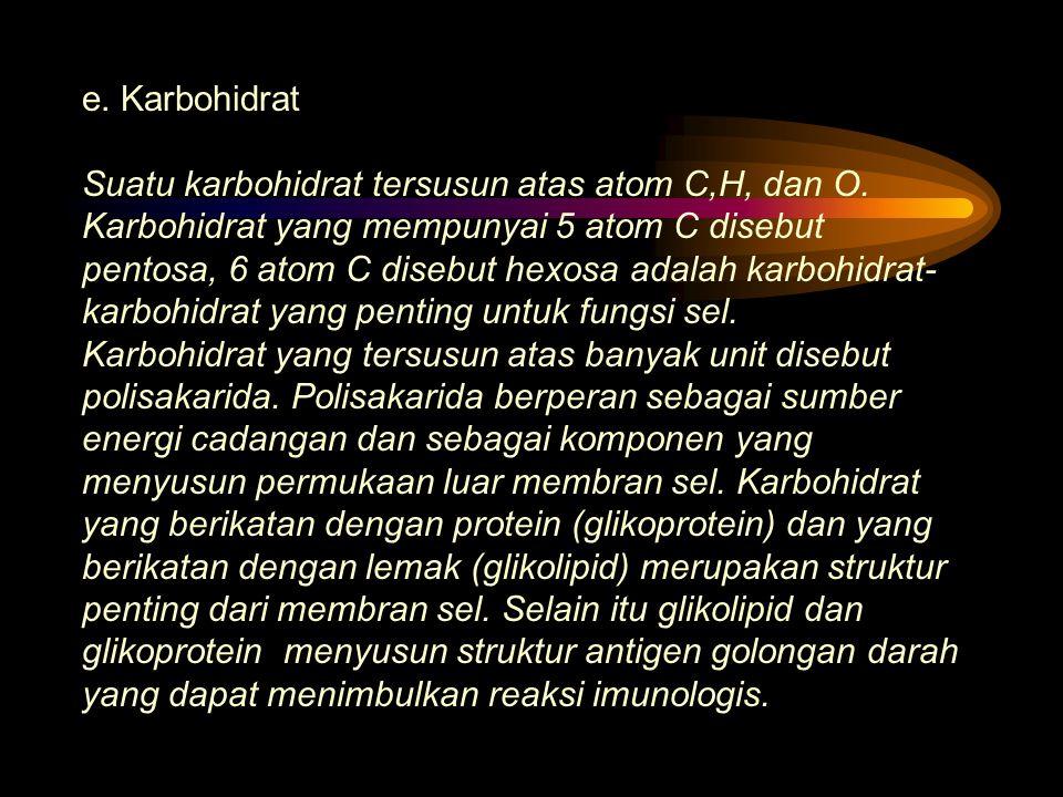 e. Karbohidrat Suatu karbohidrat tersusun atas atom C,H, dan O