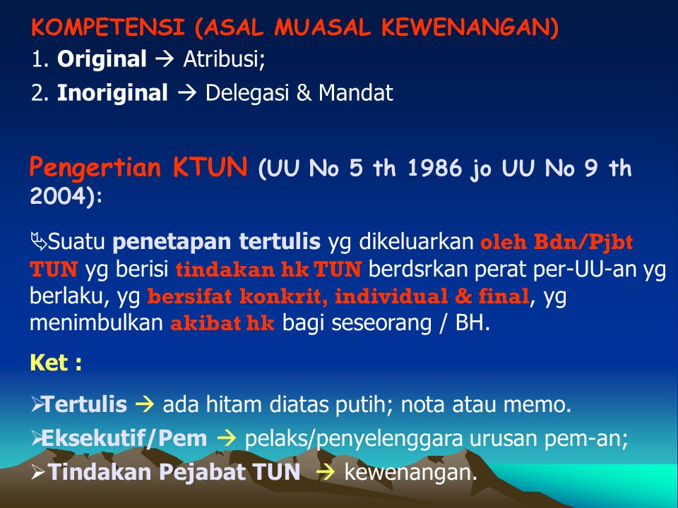 Pengertian KTUN (UU No 5 th 1986 jo UU No 9 th 2004):