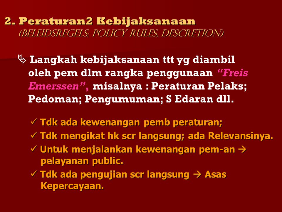 2. Peraturan2 Kebijaksanaan (Beleidsregels; Policy Rules, Descretion)