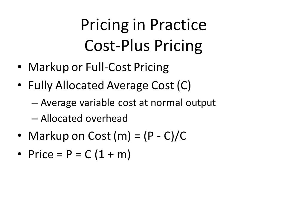 Pricing in Practice Cost-Plus Pricing