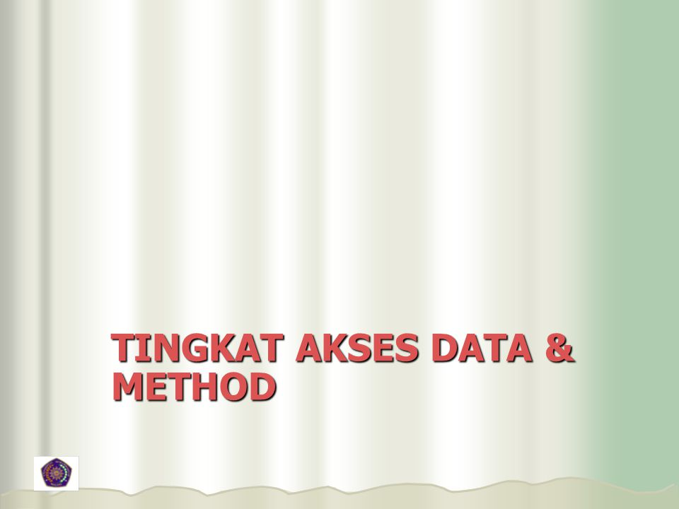 Tingkat Akses data & method
