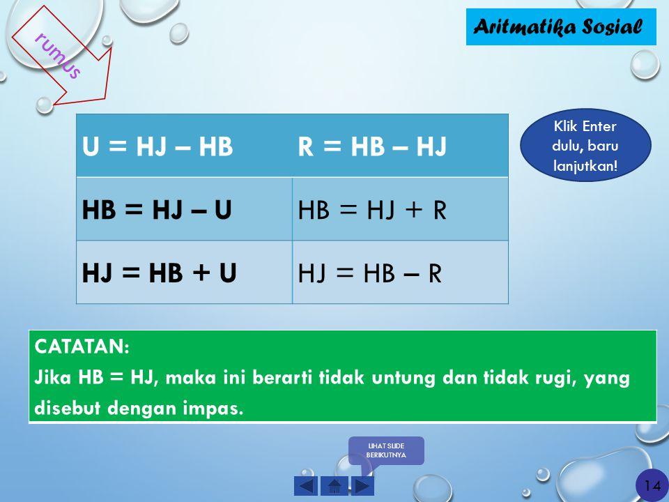 U = HJ – HB R = HB – HJ HB = HJ – U HB = HJ + R HJ = HB + U