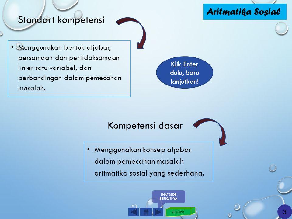 Standart kompetensi Kompetensi dasar Aritmatika Sosial