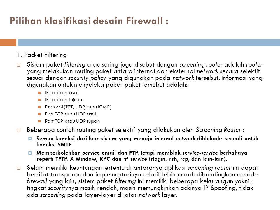 Pilihan klasifikasi desain Firewall :