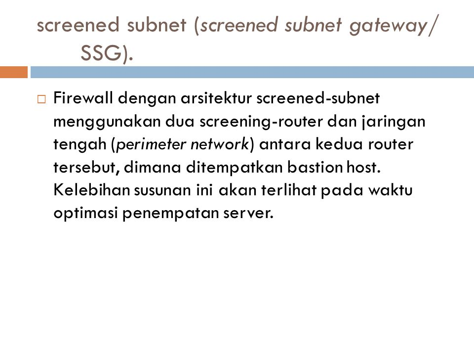screened subnet (screened subnet gateway/ SSG).