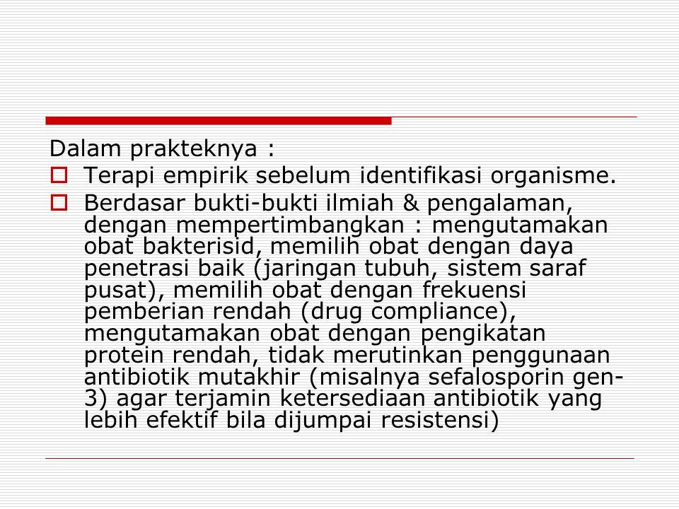 Dalam prakteknya : Terapi empirik sebelum identifikasi organisme.