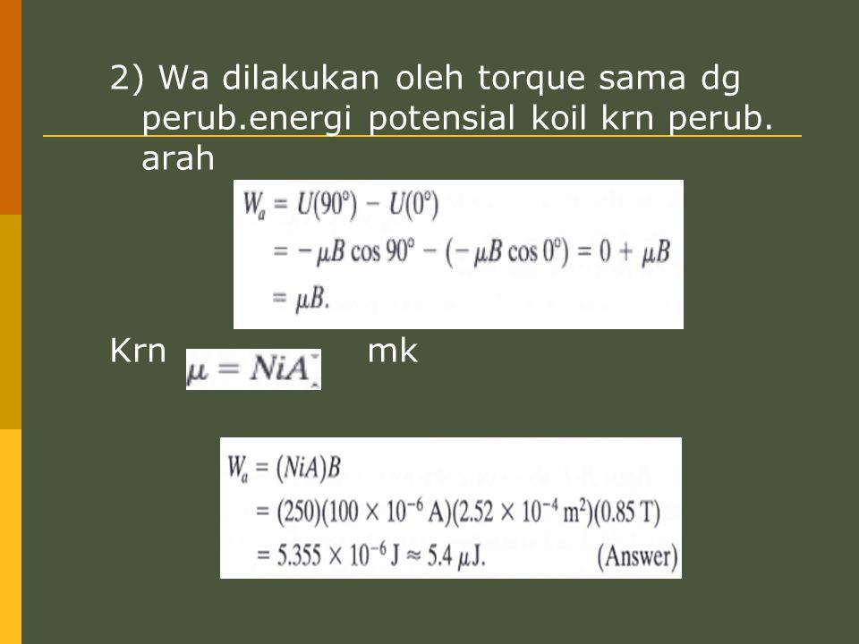 2) Wa dilakukan oleh torque sama dg perub