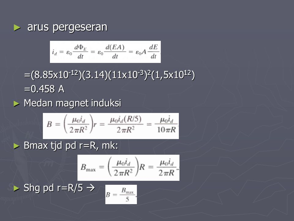 arus pergeseran =(8.85x10-12)(3.14)(11x10-3)2(1,5x1012) =0.458 A
