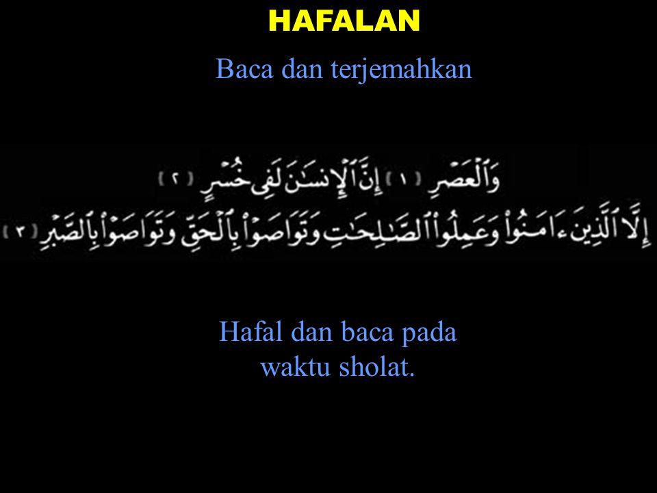 Hafal dan baca pada waktu sholat.