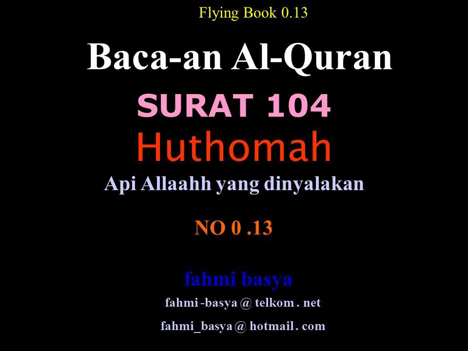 Baca-an Al-Quran Huthomah SURAT 104 Api Allaahh yang dinyalakan