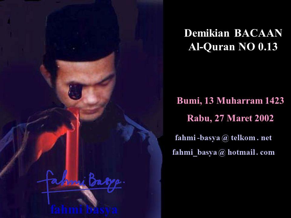 fahmi basya Demikian BACAAN Al-Quran NO 0.13 Bumi, 13 Muharram 1423