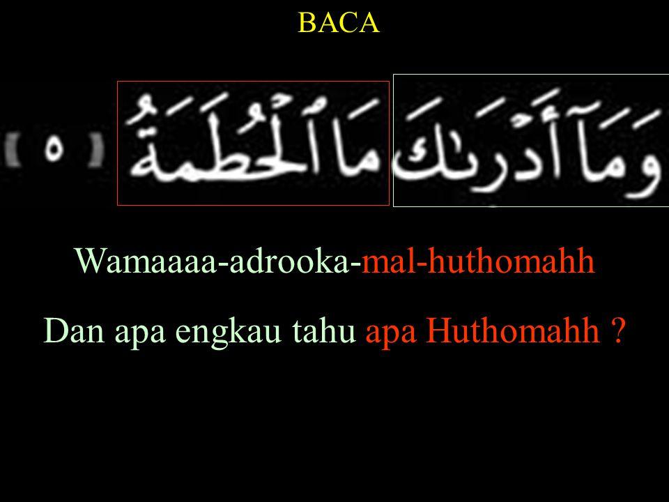 Wamaaaa-adrooka-mal-huthomahh