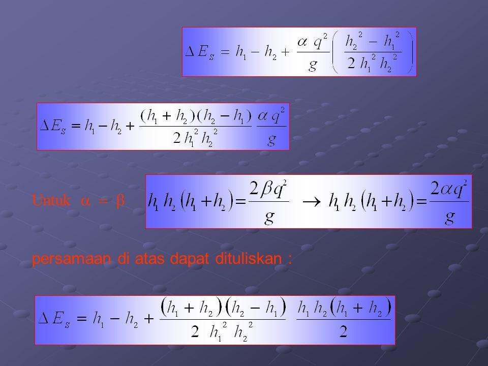 Untuk a = b persamaan di atas dapat dituliskan :