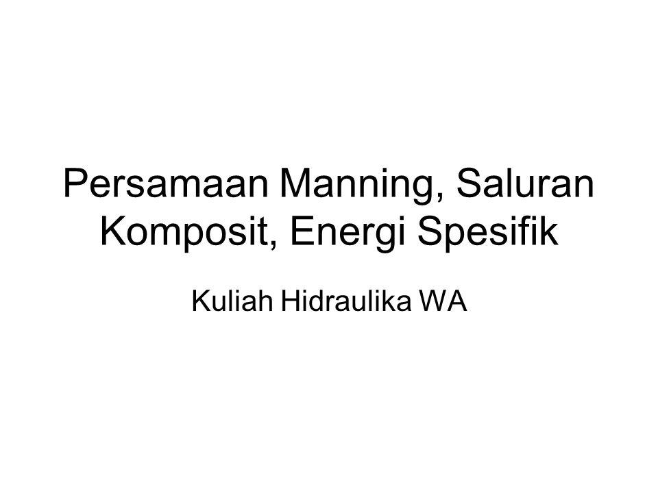 Persamaan Manning, Saluran Komposit, Energi Spesifik