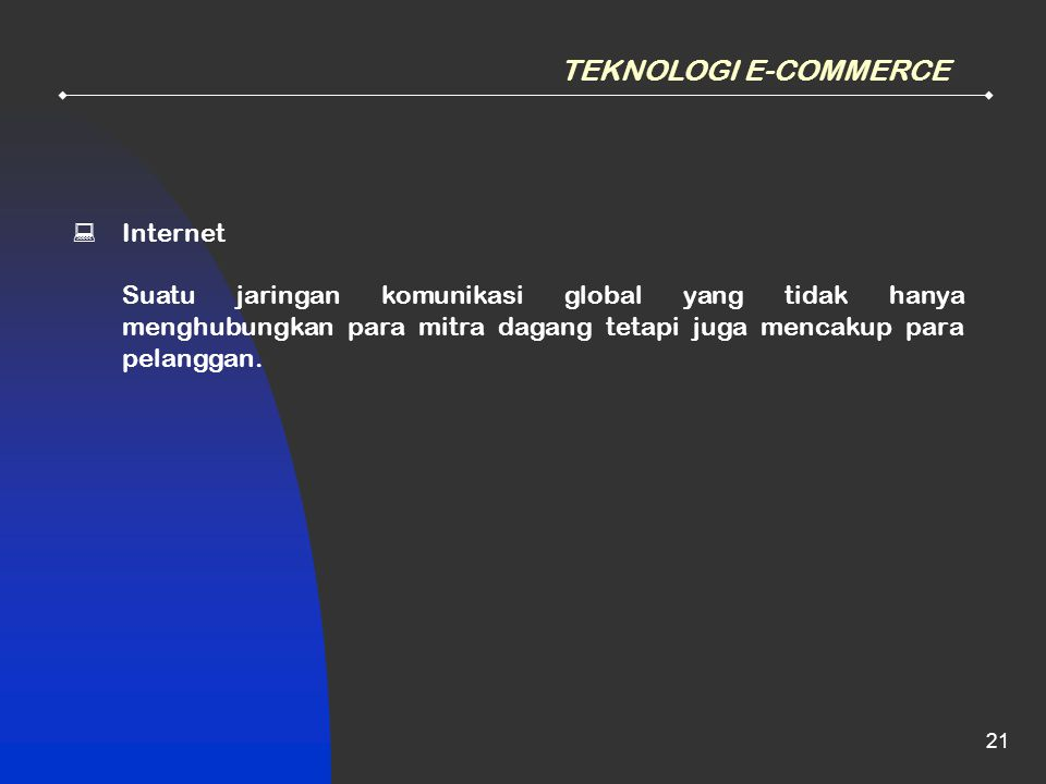 TEKNOLOGI E-COMMERCE Internet