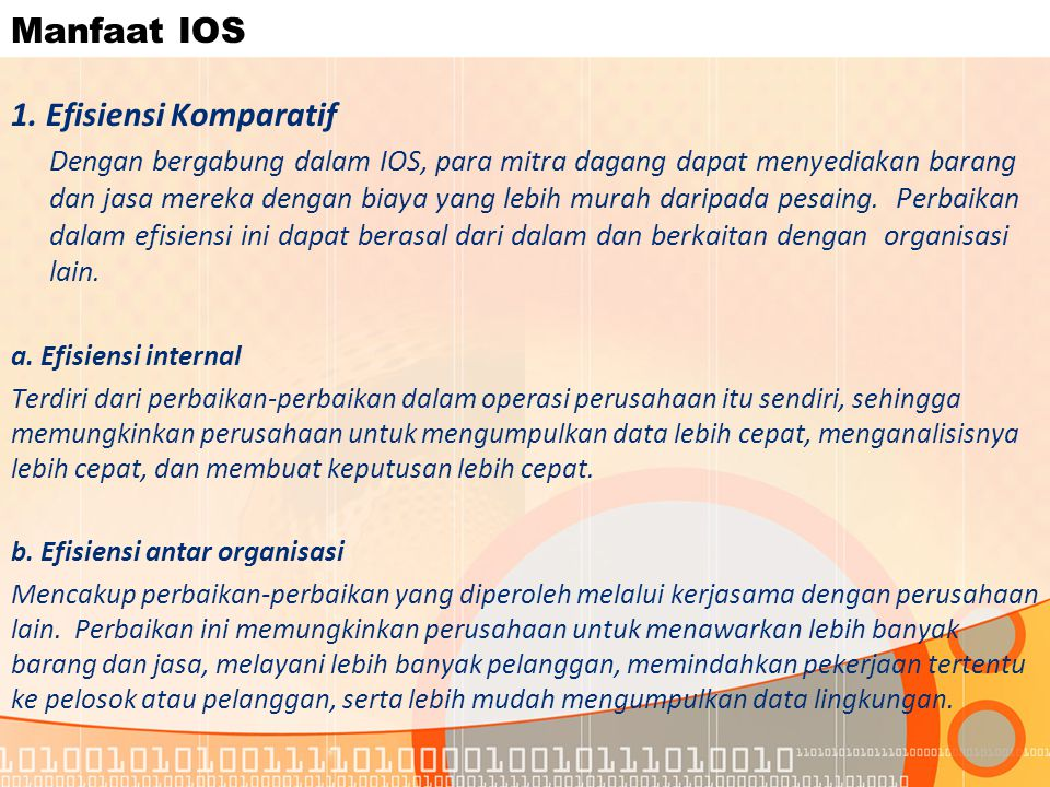 Manfaat IOS 1. Efisiensi Komparatif