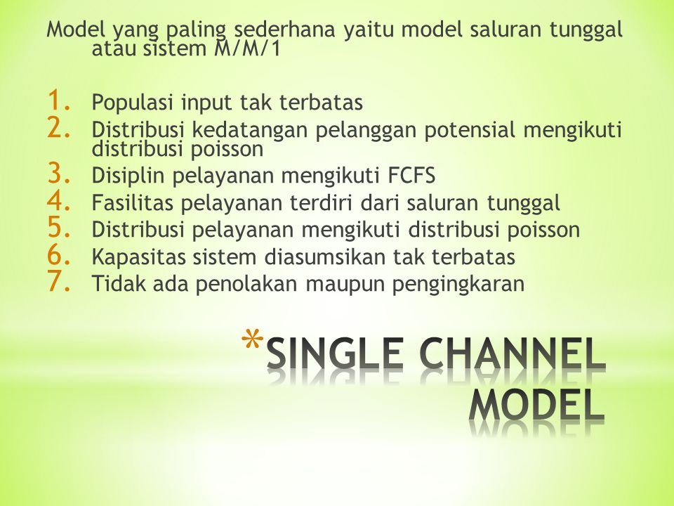 Model yang paling sederhana yaitu model saluran tunggal atau sistem M/M/1