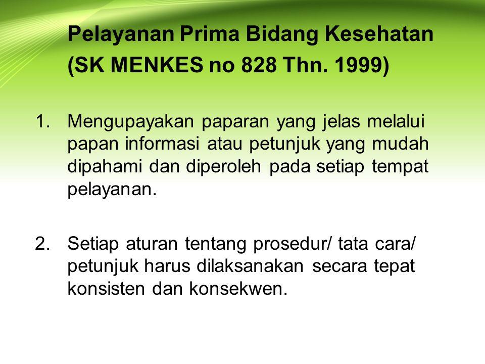 Pelayanan Prima Bidang Kesehatan (SK MENKES no 828 Thn. 1999)