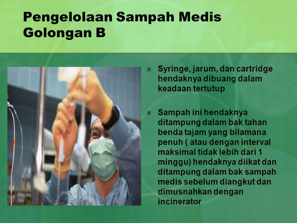 Pengelolaan Sampah Medis Golongan B
