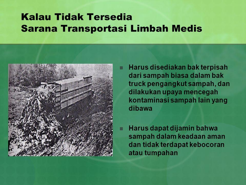 Kalau Tidak Tersedia Sarana Transportasi Limbah Medis