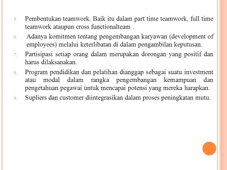 Pembentukan teamwork. Baik itu dalam part time teamwork, full time teamwork ataupun cross functionalteam .