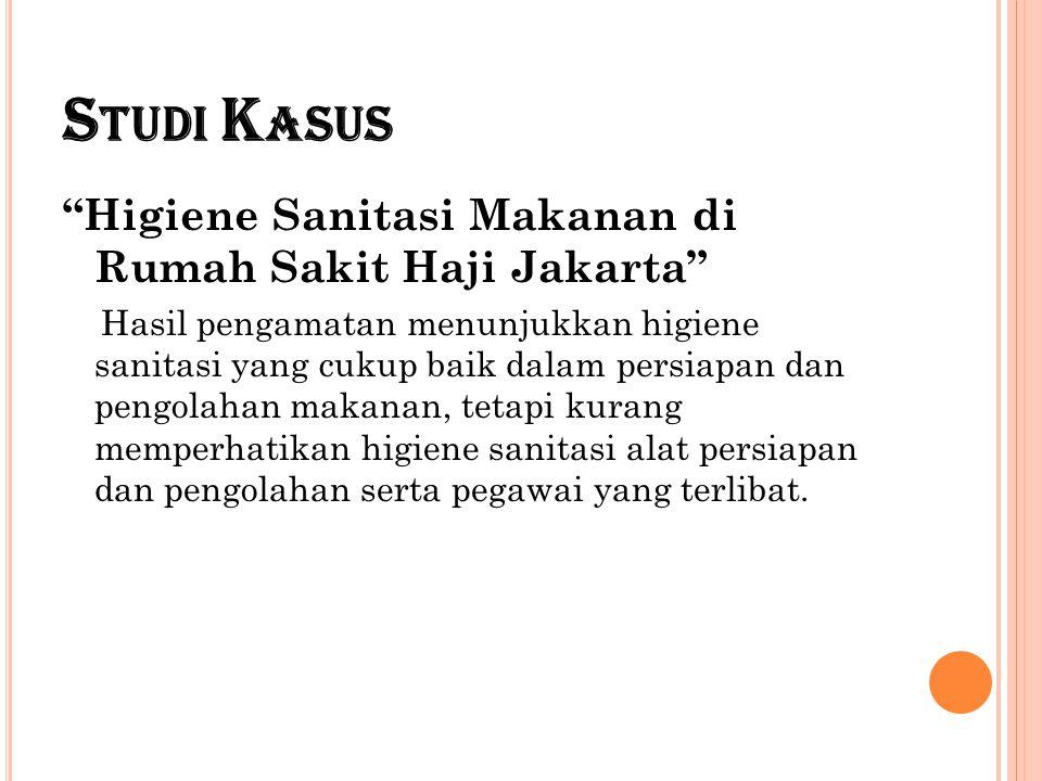 Studi Kasus Higiene Sanitasi Makanan di Rumah Sakit Haji Jakarta