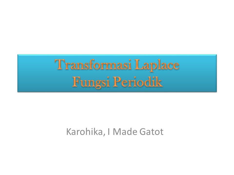 Transformasi Laplace Fungsi Periodik