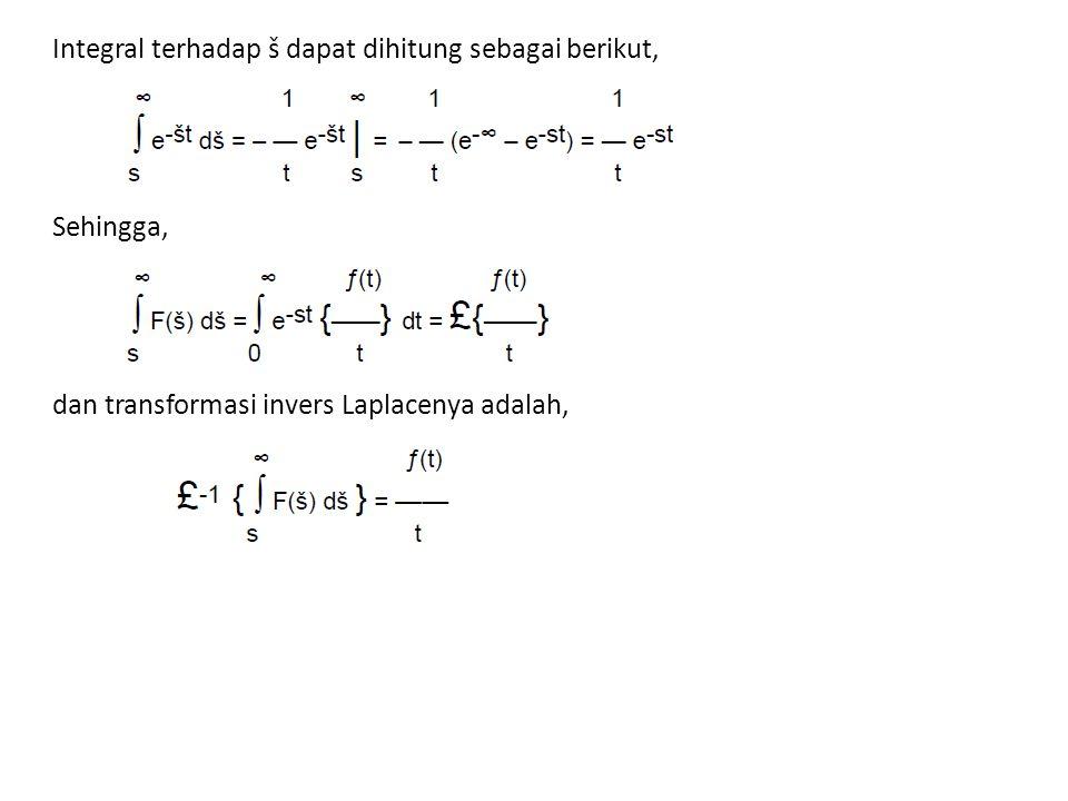 Integral terhadap š dapat dihitung sebagai berikut,