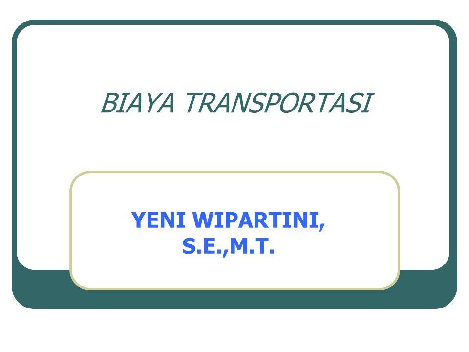 BIAYA TRANSPORTASI YENI WIPARTINI, S.E.,M.T.