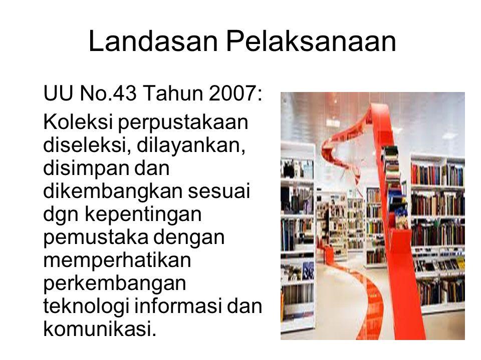 Landasan Pelaksanaan UU No.43 Tahun 2007: