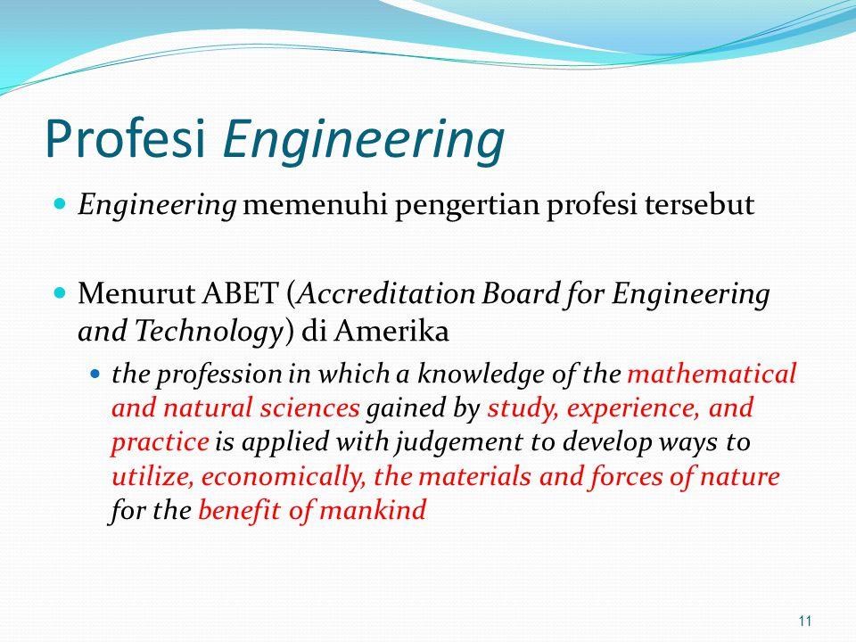 Profesi Engineering Engineering memenuhi pengertian profesi tersebut