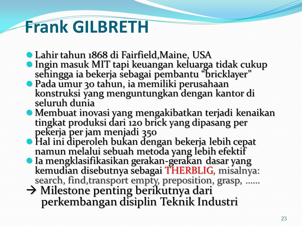 Frank GILBRETH Lahir tahun 1868 di Fairfield,Maine, USA.