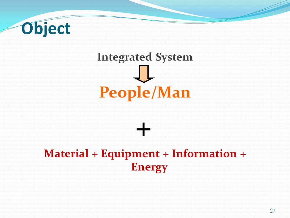 Material + Equipment + Information + Energy