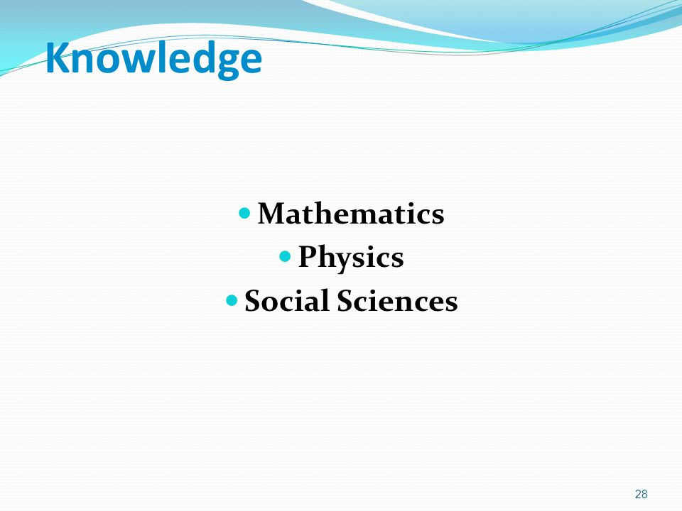 Knowledge Mathematics Physics Social Sciences