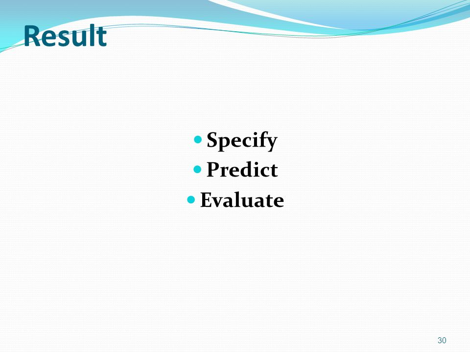 Result Specify Predict Evaluate