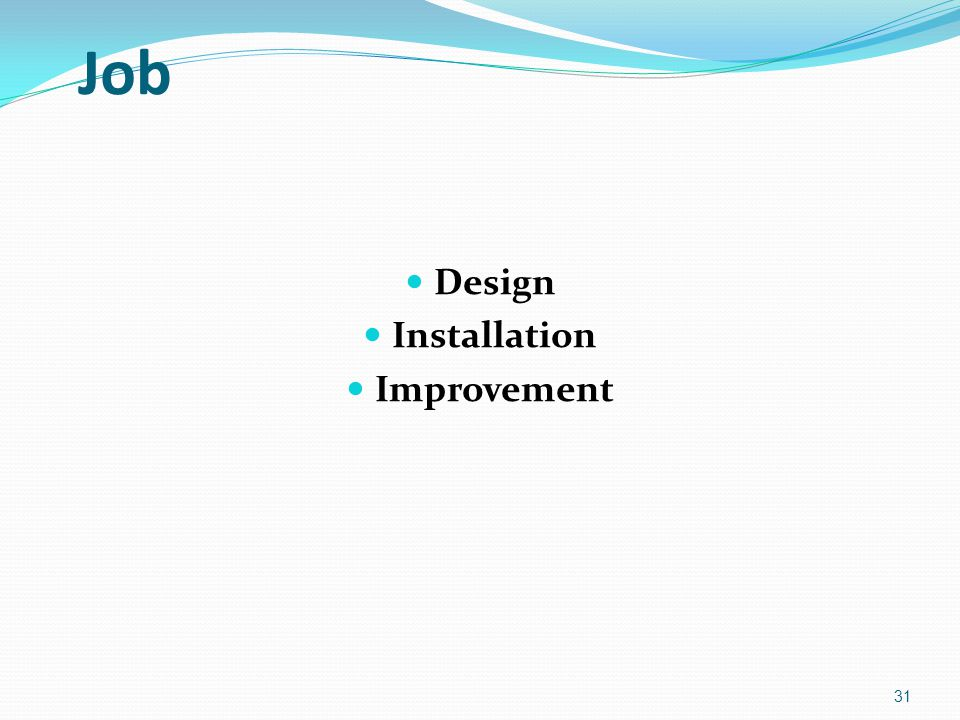 Job Design Installation Improvement