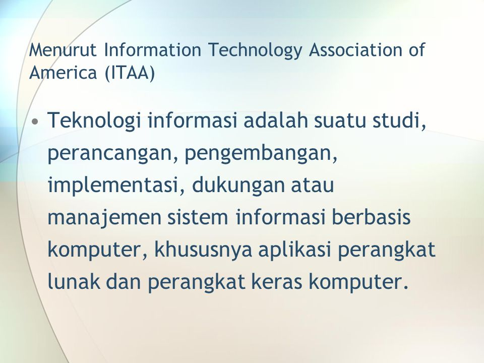 Menurut Information Technology Association of America (ITAA)