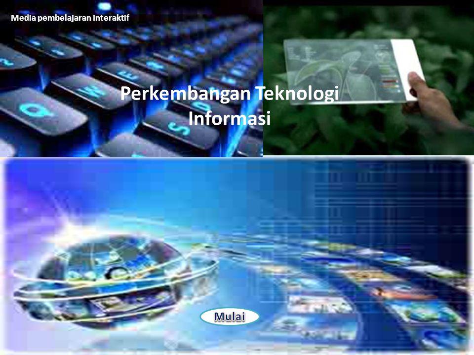 Media pembelajaran Interaktif Perkembangan Teknologi Informasi