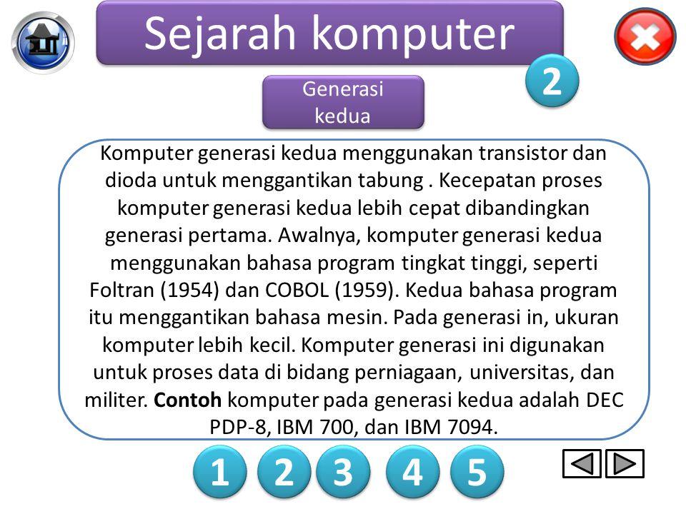 Sejarah komputer 2 1 2 3 4 5 Generasi kedua