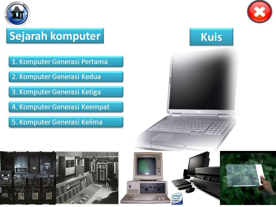 Sejarah komputer Kuis 1. Komputer Generasi Pertama