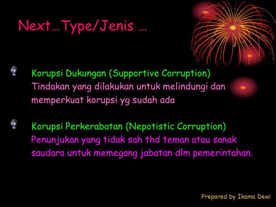 Next…Type/Jenis … Korupsi Dukungan (Supportive Corruption)