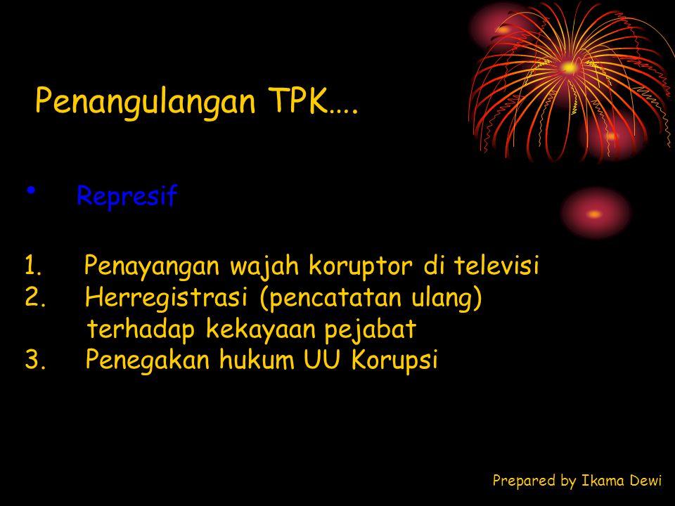 Penangulangan TPK…. Represif Penayangan wajah koruptor di televisi